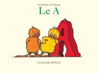 PONTI Claude, Le A, l'école des loisirs, 1998