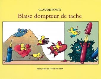 PONTI Claude, Blaise dompteur de tache, l'école des loisirs, 1992