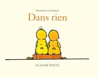 PONTI Claude, Dans rien, l'école des loisirs, 2009