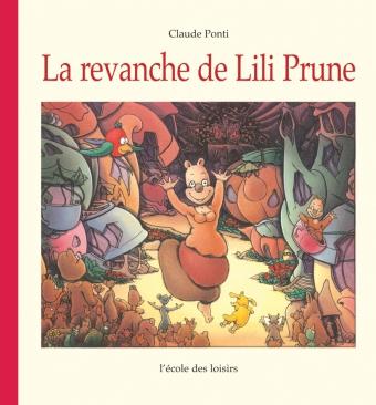 PONTI Claude, La Revanche de Lili Prune, l'école des loisirs, 2003