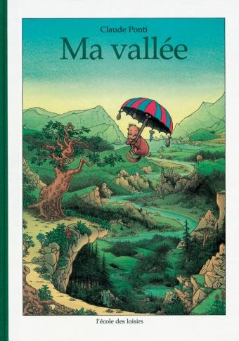 PONTI Claude, Ma vallée, l'école des Loisirs, 1998