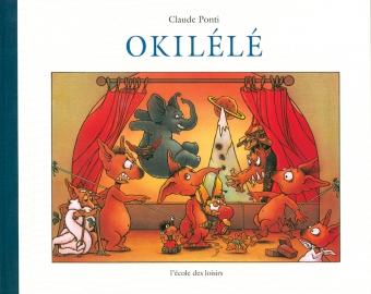 PONTI Claude, Okilélé, l'école des loisirs, 1993