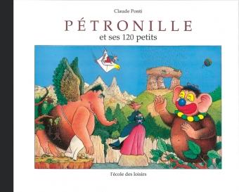 PONTI Claude, Pétronille et ses 120 petits, l'école des loisirs, 1990